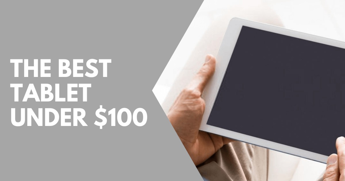 Best Tablet Under 100