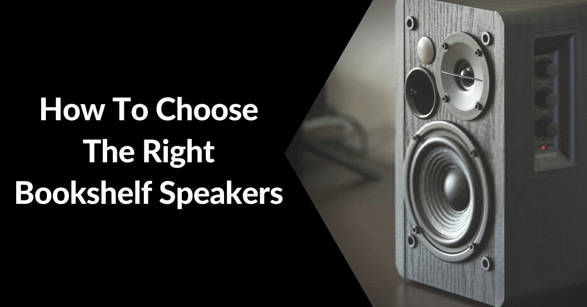 How to choose the right bookshelf speakers