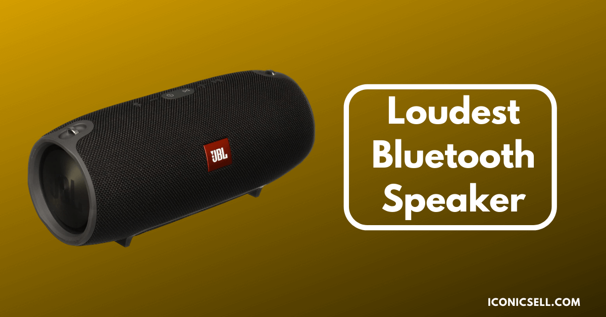 Loudest Bluetooth Speaker