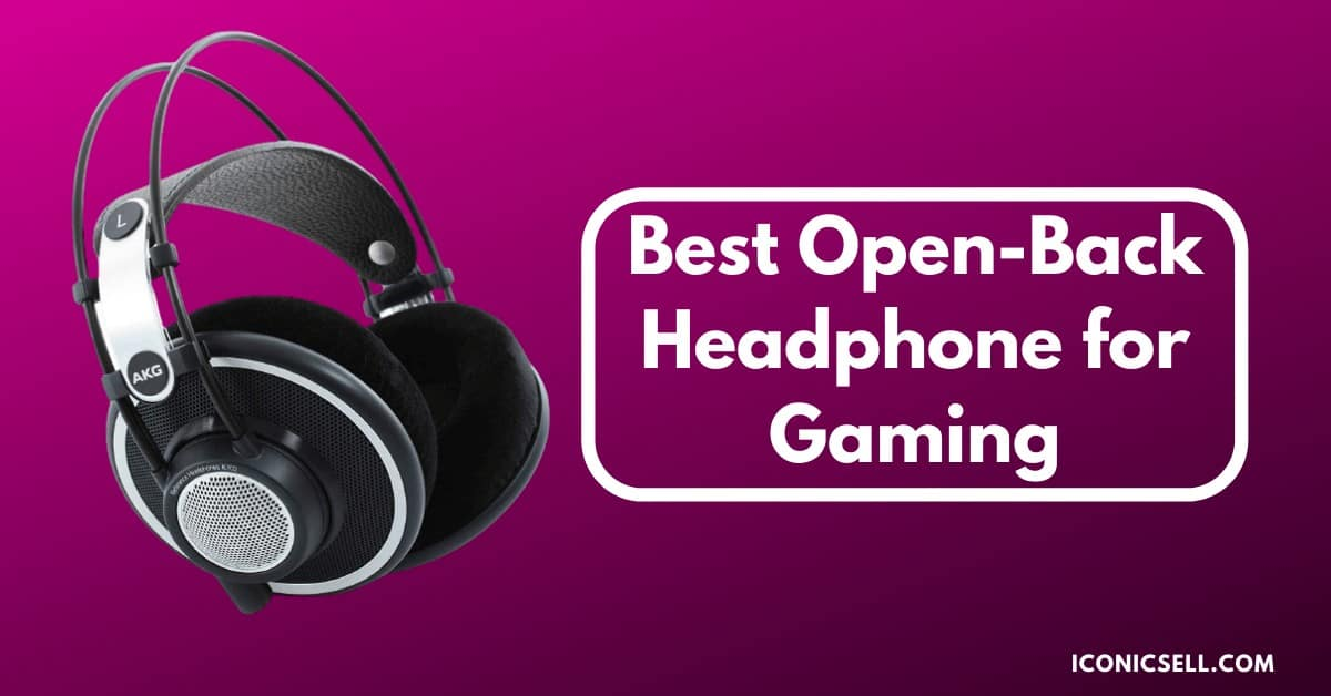 Best Open Back Headphone for Gaming