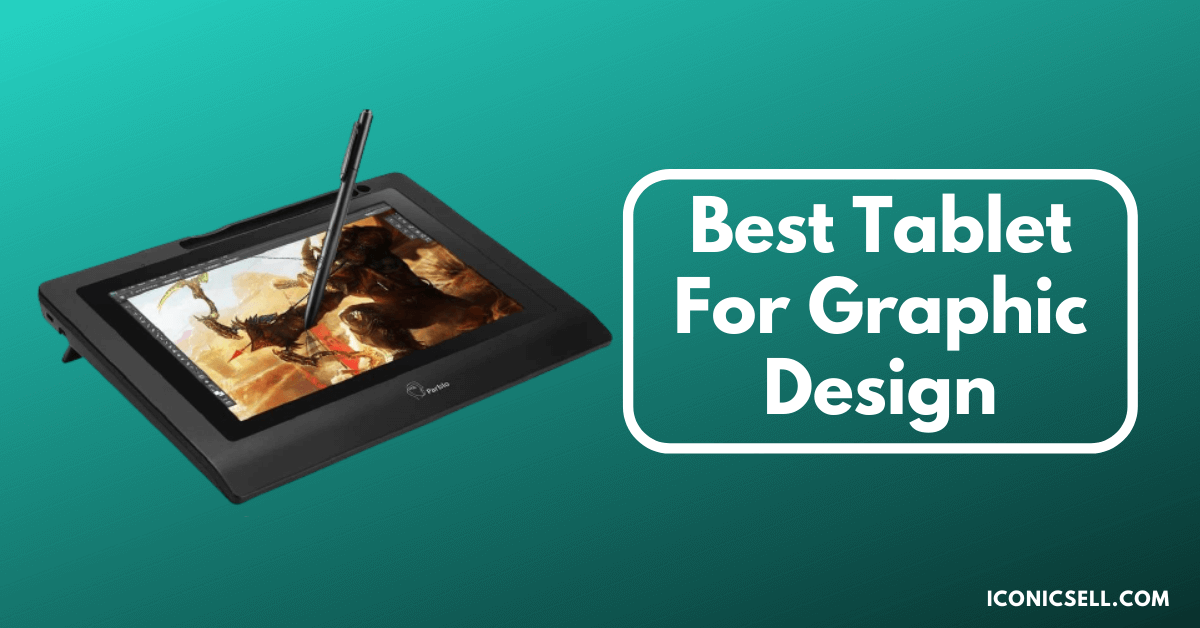 Best Tablet For Graphic Design
