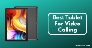 Best Tablet For Video Calling