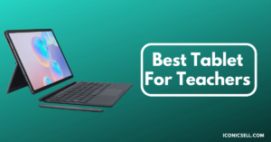 Best Tablet For Teachers
