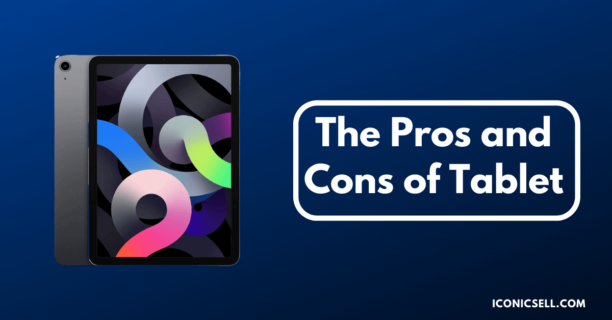 The Pros and Cons of Tablet